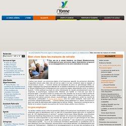 Bien vivre dans les maisons de retraite / Les établissements / L'hébergement pour personnes âgées / Personnes âgées / Solidarité / Portail Internet du Conseil Général de l'Yonne