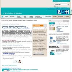 """Etablissements et services - Handicap : adoption des nomenclatures """"besoins"""" et """"prestations"""" pour la tarification"""