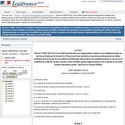 Décret n°2007-874 du 14 mai 2007 portant diverses dispositions relatives aux établissements ou services d'aide par le travail et à l'exercice d'une activité à caractère professionnel en milieu ordinaire de travail par les travailleurs handicapés admis dan