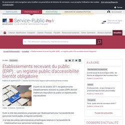 Urbanisme -Établissements recevant du public (ERP): un registre public d'accessibilité bientôt obligatoire