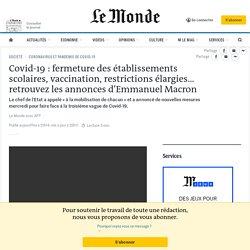 Covid-19: fermeture des établissements scolaires, vaccination, restrictions élargies… retrouvez les annonces d'Emmanuel Macron