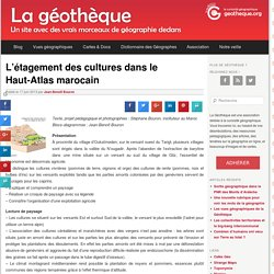 L'étagement des cultures dans le Haut-Atlas marocainLa Géothèque