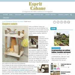 Etagère nature, Esprit Cabane, idees creatives et ecologiques