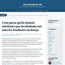 C'est parce qu'ils étaient chrétiens que les Shebabs ont tués les étudiants au Kenya