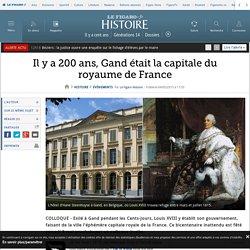 Il y a 200 ans, Gand était la capitale du royaume de France