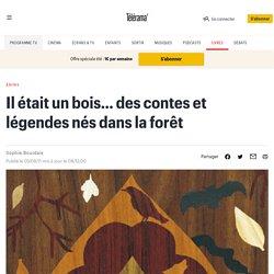 Il était un bois… des contes et légendes nés dans la forêt - Livres