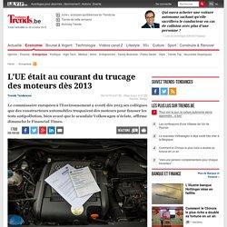 L'UE était au courant du trucage des moteurs dès 2013 - Entreprises