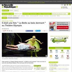 Il était une fois La Belle au bois dormant au Théâtre Olympia - 30/11/2015