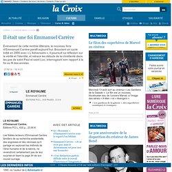 La Croix 27/08 - Il était une foi Emmanuel Carrère