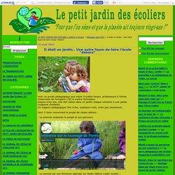 """Il était un jardin.. Une autre façon de faire l'école """"dehors"""" - LE PETIT JARDIN DES ECOLIERS (Jardiner à l'école)"""