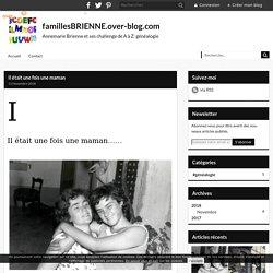 Il était une fois une maman - famillesBRIENNE.over-blog.com