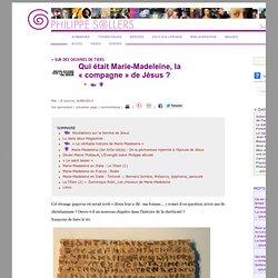 Qui était Marie-Madeleine, la «compagne» de Jésus?