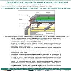 La Toiture-Terrasse Pont Thermique Et Étanchéité À L'air across Isolation Des Toitures Terrasses - Amélioration de la rénovation toiture maison et coffre de toit