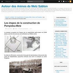 Les étapes de la construction de Pompidou-Metz - Le Sablon > De l'amphithéâtre à Pompidou-Metz > Autour de Pompidou - Autour des Arènes de Metz Sablon