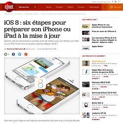 iOS 8 : six étapes pour préparer son iPhone ou iPad à la mise à jour