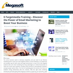 ETargetmedia Training - Discover the Power of Email Marketing to Boost Your Business