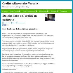 Etat des lieux de l'oralité en pédiatrie.