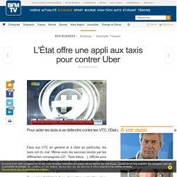 L'État offre une appli aux taxis pour contrer Uber