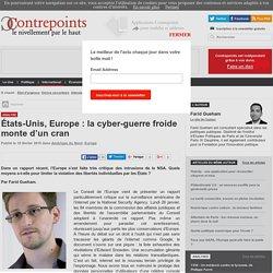 États-Unis, Europe : la cyber-guerre froide monte d'un cran
