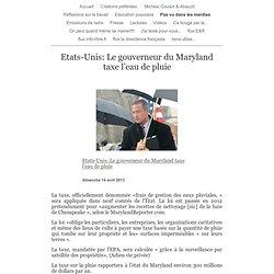 Etats-Unis: Le gouverneur du Maryland taxe l'eau de pluie