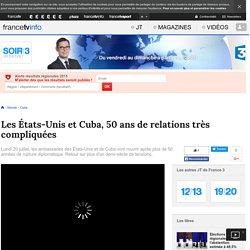 Les États-Unis et Cuba, 50 ans de relations très compliquées