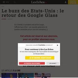 Le buzz des Etats-Unis: le retour des Google Glass - Les Echos