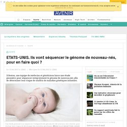 ETATS-UNIS. Ils vont séquencer le génome de nouveau-nés, pour en faire quoi ?