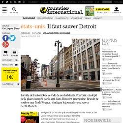 ÉTATS-UNIS. Il faut sauver Detroit