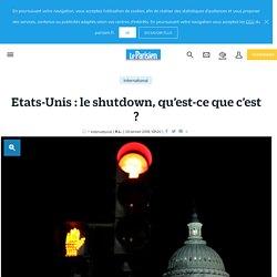 Etats-Unis : le shutdown, qu'est-ce que c'est ?