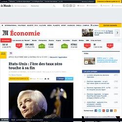Etats-Unis: l'ère des taux zéro touche à sa fin