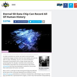 Eternal 5D Data Chip Can Record All Of Human History