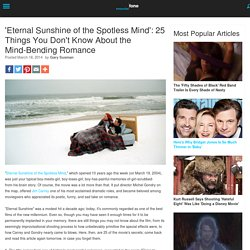 'Eternal Sunshine of the Spotless Mind': 25 Things You Don't Know About the Mind-Bending Romance