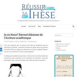 Je ou Nous? Éternel dilemme de l'écriture académique - Réussir sa thèse