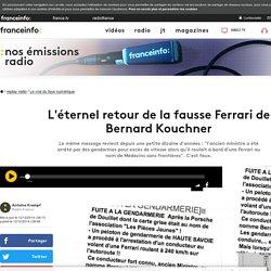 L'éternel retour de la fausse Ferrari de Bernard Kouchner