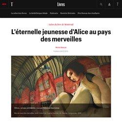 #SELECTION800 L'éternelle jeunesse d'Alice au pays des merveilles: Et si la petite fille modèle était une révo...