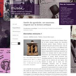 Éternelles mineures ? · Sortir du gynécée. un nouveau regard sur la Grèce antique · MUSEA
