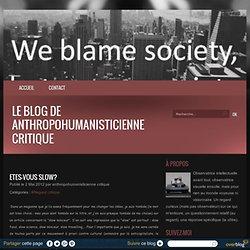 Etes-vous slow? - Le blog de anthropohumanisticienne critique