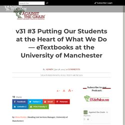 v31 #3 Putting Our Students at the Heart of What We Do — eTextbooks at the University of Manchester - Against The Grain