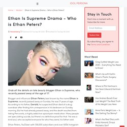 Ethan Is Supreme Drama - Who is Ethan Peters?