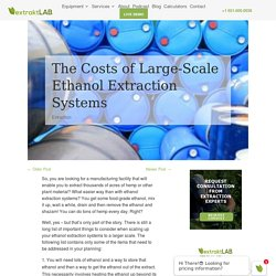 The Costs of Large-Scale Ethanol Extraction Systems