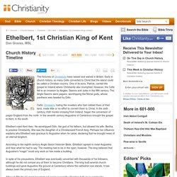 Ethelbert, 1st Christian King of Kent - 601-900 Church History Timeline