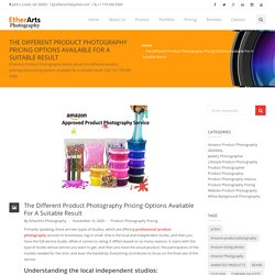 EtherArts Photography Blog » The Different Product Photography Pricing Options Available For A Suitable Result