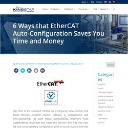 6 Ways that EtherCAT Auto-Configuration Saves You Time and Money - KINGSTAR