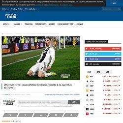 Ethereum : et si vous achetiez Cristiano Ronaldo à la Juventus de Turin
