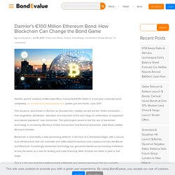 Daimler's €100 Million Ethereum Bond: How Blockchain Can Change the Bond Game - BondEvalue