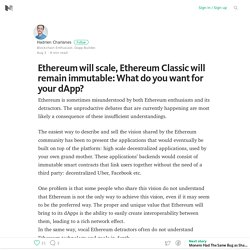 Ethereum will scale. Ethereum Classic will remain immutable: What do you want for your dApp? – Medium