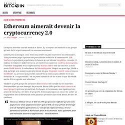 Ethereum aimerait devenir la cryptocurrency 2.0 - France Bitcoin