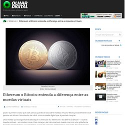 Ethereum x Bitcoin: entenda a diferença entre as moedas virtuais