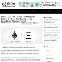 Ether (ETH) tokens and the Ethereum Platform - How does the Ethereum Foundation Manage These? - Capital Investor