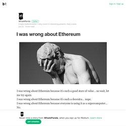 I was wrong about Ethereum – WhalePanda – Medium